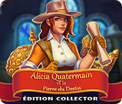 Alicia Quatermain et la Pierre du Destin Édition Collector
