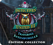 Detectives United: Traversée Intemporelle Édition Collector