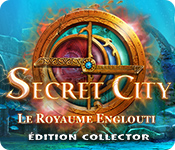 Secret City: Le Royaume Englouti Édition Collector