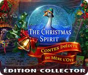 The Christmas Spirit: Contes Inédits de Mère l'Oye Édition Collector