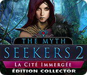 The Myth Seekers: La Cité Immergée Édition Collector