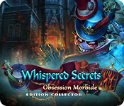 Whispered Secrets: Obsession Morbide Édition Collector